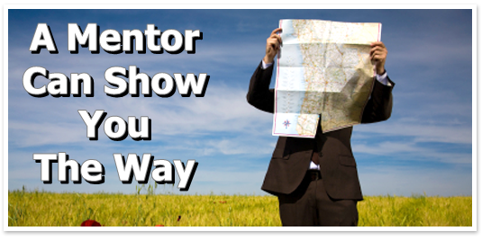 A Mentor can show you the way