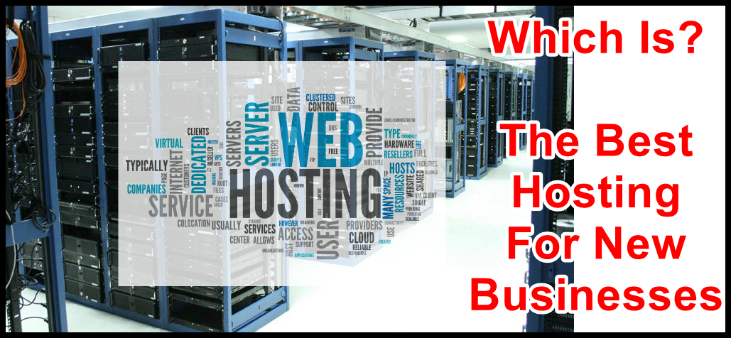 What Is The Best Web Hosting For New Businesses